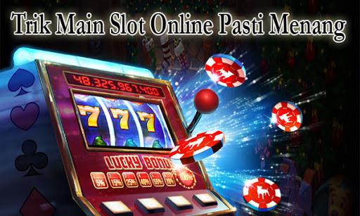 Trik Bermain Slot Online Agar Menang Terus Bagi Pemula
